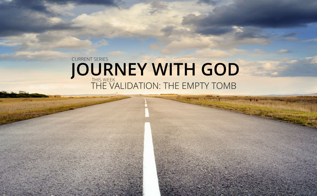 The Validation: The Empty Tomb